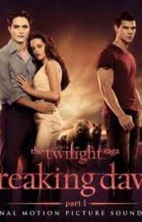 The Twilight Saga Breaking Dawn Part 1 - Wattpad