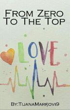 From Zero To The Top by TijanaMarkovi9
