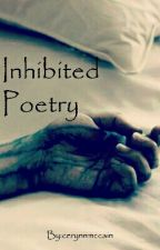 Inhibited Poetry by cerynnmccain