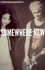 Somewhere New (Michael Clifford fanfic) by babycakesmashton