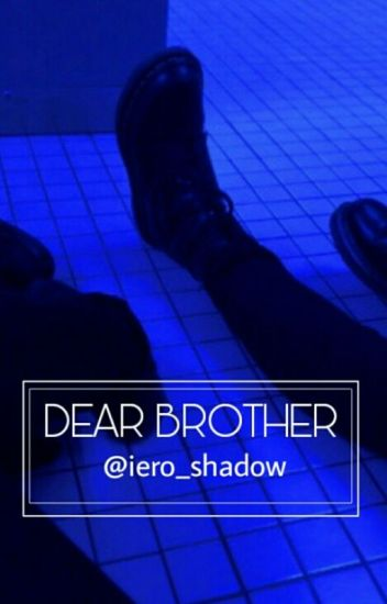 DEAR BROTHER [Waycest]