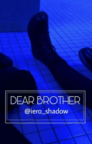 DEAR BROTHER [Waycest]