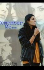 Remember Me (DulceAlba Secuela) by PiensaA