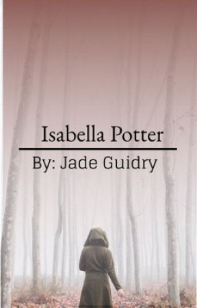 harry potters Older Sister Isabella Potter - Jade Guidry
