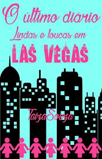 O último diário: Lindas e loucas em Las Vegas