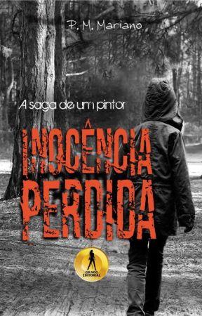 Inocência Perdida. ( 1º Vol. da Saga de um Pintor) by PriscilaMarciaMarian