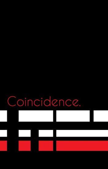 Coincidence. // Leafycynical