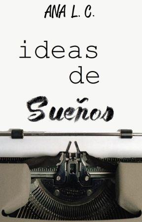 Ideas de Sueños by Luna910
