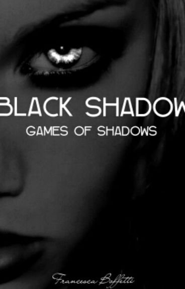 Games of Shadows