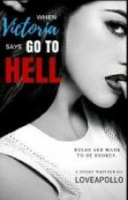 When Victoria says go to hell by LoveApollo