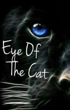 Eye Of The Cat by fantasywritter24