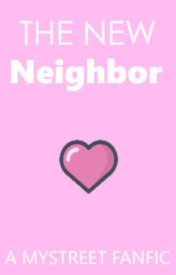 The New Neighbor (Reader X MyStreet)