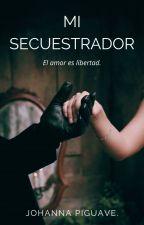 Mi Secuestrador  by Johapiguave