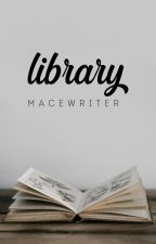 Library. [One Shot] by Macewriter