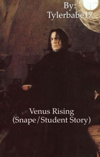 Venus Rising (Snape/Student Story)