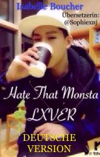 Hate That Monsta LXVER (DEUTSCHE VERSION) by Hazza2344