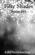 Fifty Shades (Synacky) by foREVerADeathbat