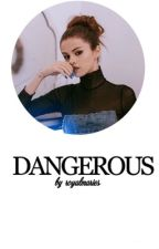 Dangerous  by royalmaries
