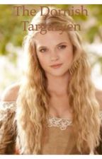 The Dornish Targaryen  by wonderful_abby