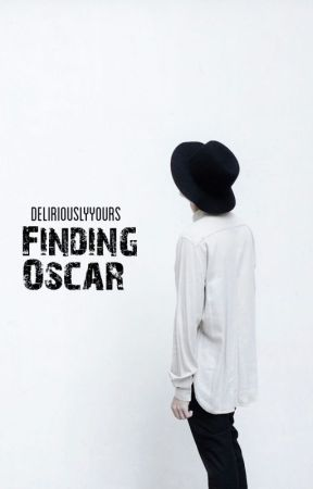 Finding Oscar by deliriouslyyours