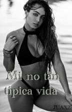 Mi No Tan Tipica Vida by juazx1814