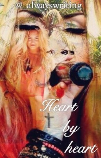 Heart by heart - Demi Lovato fan fiction