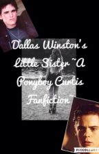 Dallas Winston's Little Sister | A Ponyboy Curtis Fanfiction | by bel1220