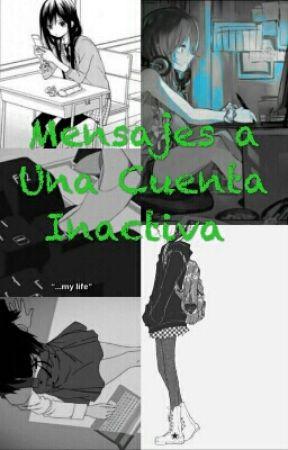 Mensajes A Una Cuenta Inactiva by Tadomiki_San
