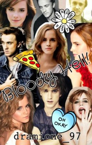 Bloody Hell! (Dramione FanFiction) (COMPLETED)