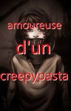 Amoureuse d'un Creepypasta by girlGAMER74