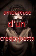 Amoureuse d'un Creepypasta by girlGAMER74