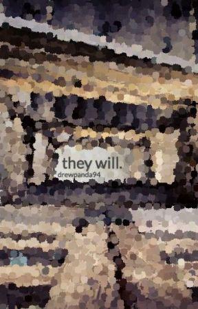 they will. (hiatus) by drewpanda94