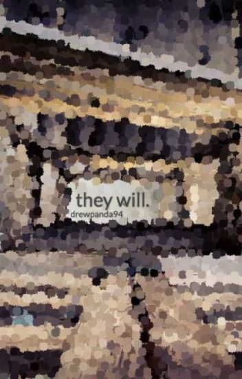 they will. (hiatus)