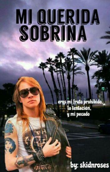 Mi Querida Sobrina ~Axl Rose (Erotica)