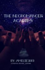 The Necromancer Academy by amelie5683