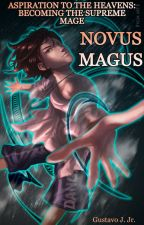 Novus Magus [Emperor of the Celestial Sun Mist 1] #OriginalLN [Completed] by ImperialSun