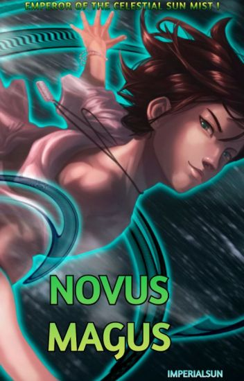ISME Saga Book 1- Novus Magus [#ABA2017] [Completed]