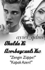 "Okulda Ki Azerbaycanlı Kız ""ASKIDA"" by aysel_qdmv"