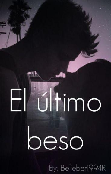 El Último Beso.. ⏩JB⏪