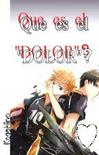"""Que es el """"DOLOR""""??  by shibarisoloyo"""