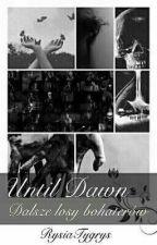 Until dawn (dalsze losy bohaterów) by RysiaTygrys