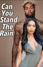 Can You Stand The Rain (Odell Beckham Jr Love Story) by 23_shoez