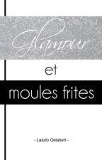 Glamour et moules-frites by LaszloGAuteur