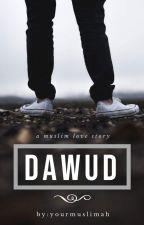 Dawud - A Muslim Love Story by yourmuslimah