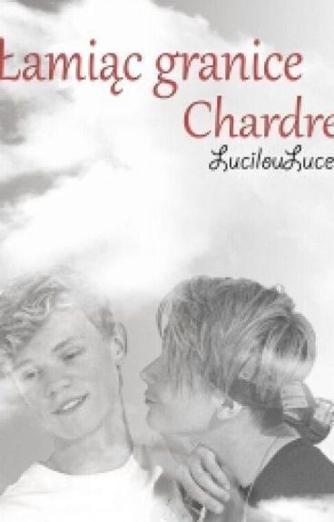 Łamiąc granice | Chardre