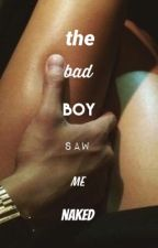 The bad boy saw me naked by AnnaTheDirectioner3