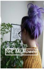 Yes Mr.Howell -d.h-  by Those_weird_kids_