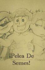 ¡Pelea De Semes! by SombreroLocoGabriel
