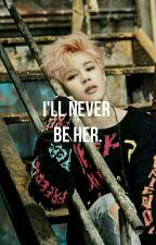 I'll Never Be Her. by -littlesunflower