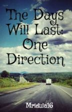 The Days Will Last: One Direction by Mridula16